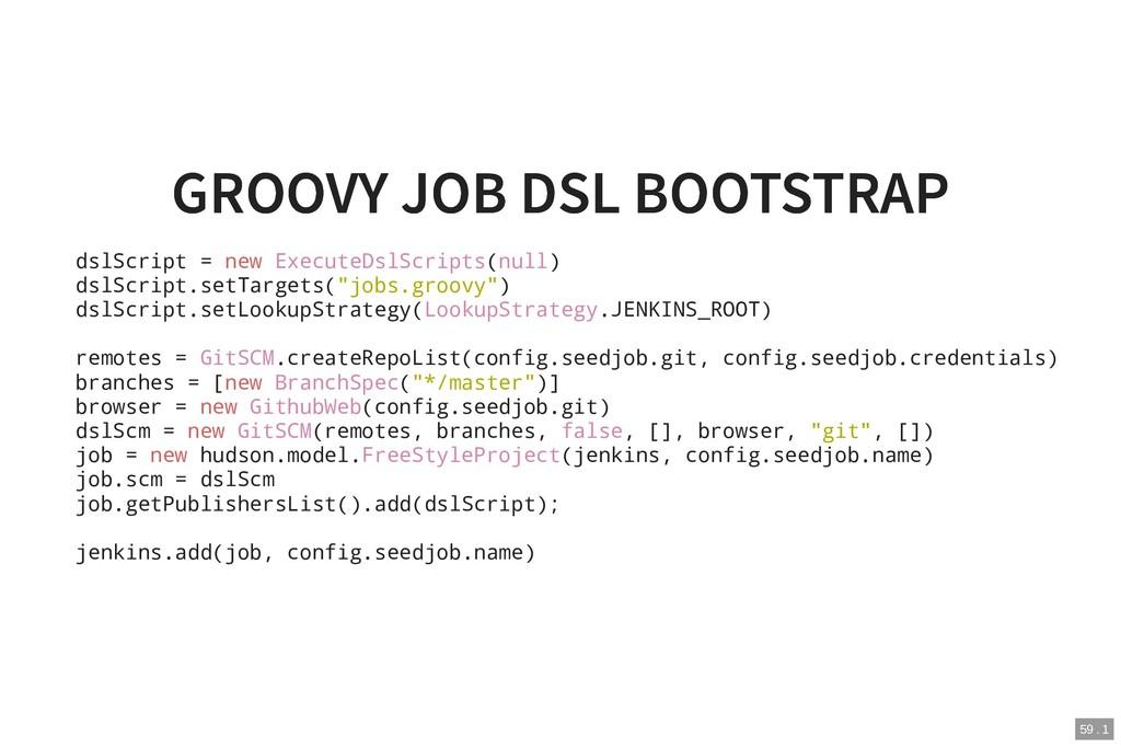 GROOVY JOB DSL BOOTSTRAP GROOVY JOB DSL BOOTSTR...