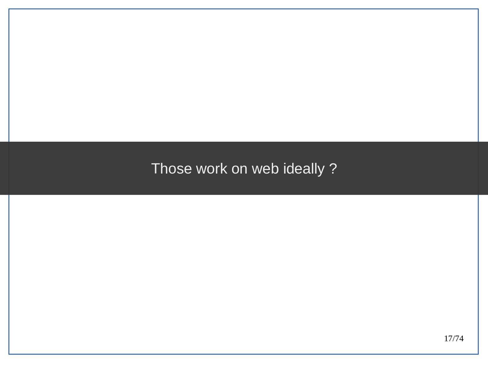 17/74 Those work on web ideally ?