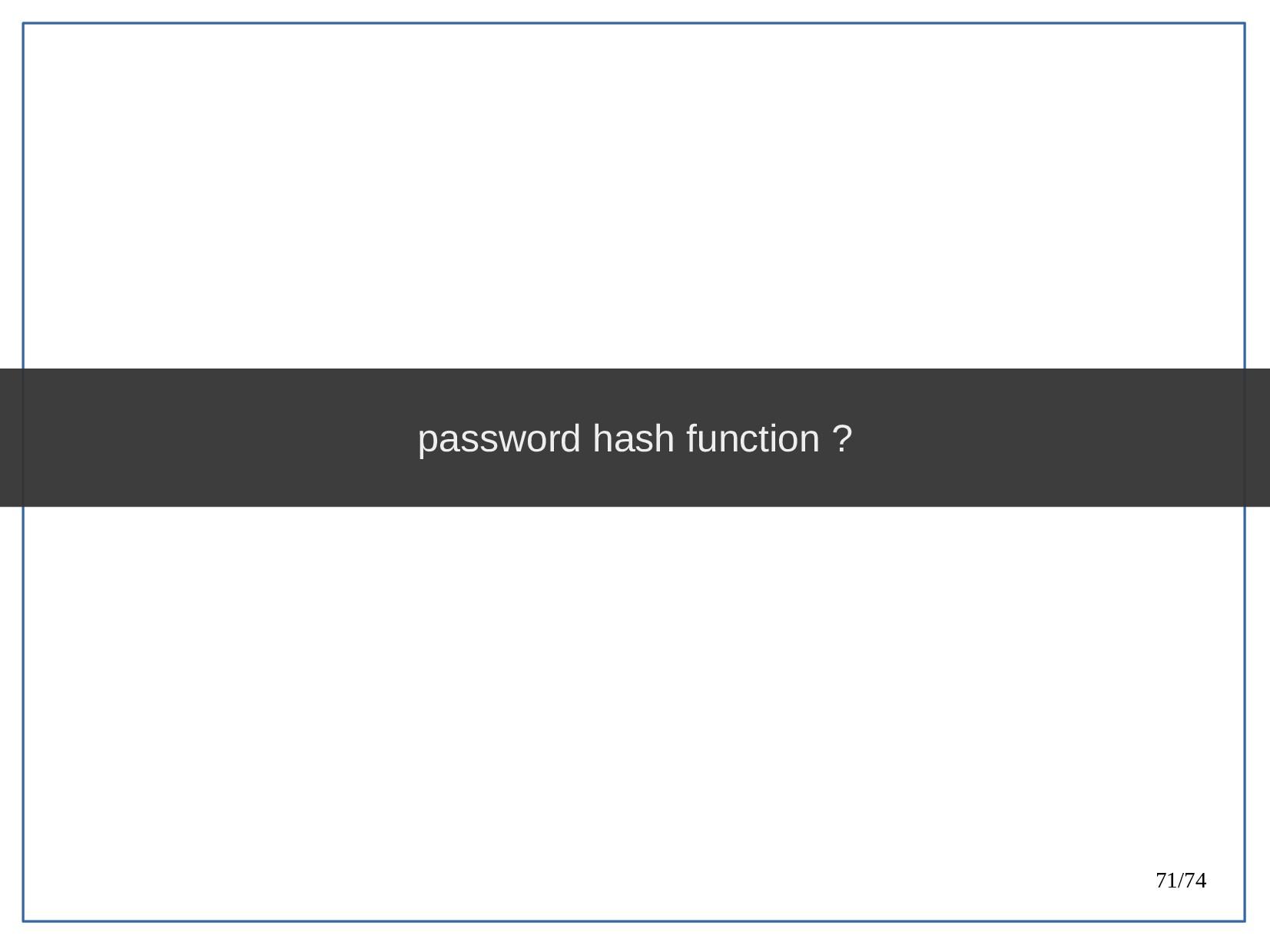 71/74 password hash function ?