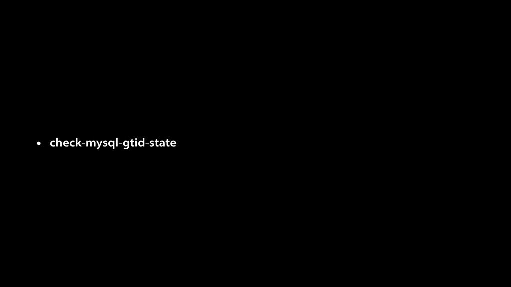 • check-mysql-gtid-state