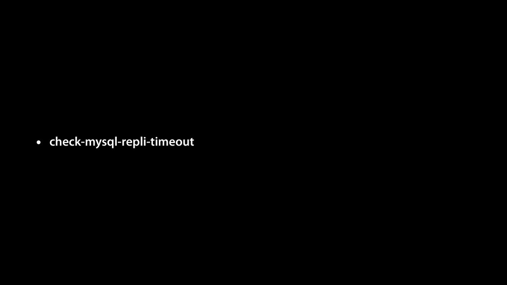 • check-mysql-repli-timeout