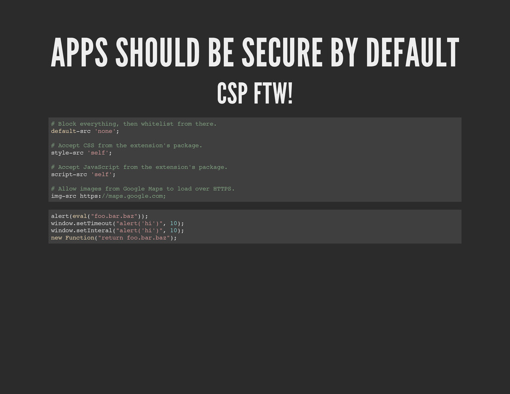 APPS SHOULD BE SECURE BY DEFAULT CSP FTW! # B l...