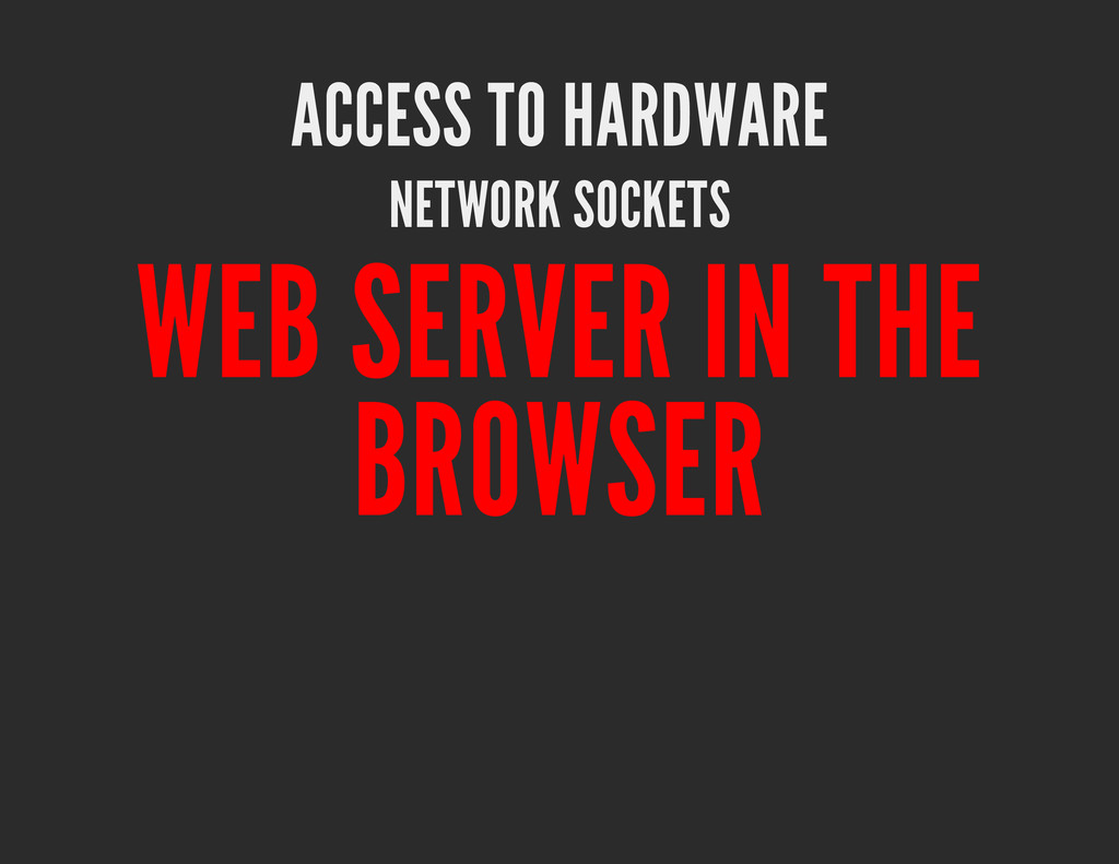 ACCESS TO HARDWARE NETWORK SOCKETS WEB SERVER I...
