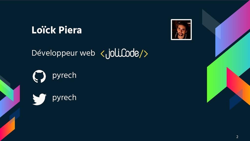 Loïck Piera Développeur web pyrech pyrech 2