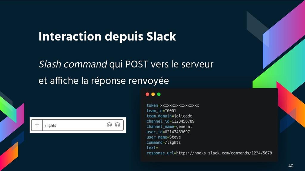Interaction depuis Slack Slash command qui POST...
