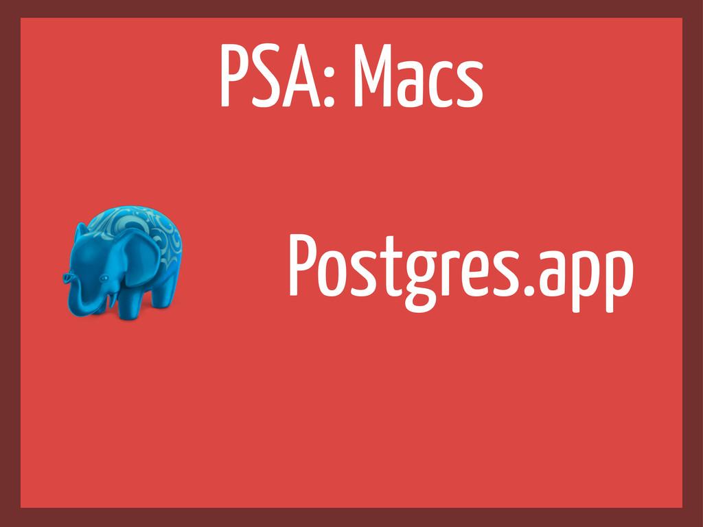 Postgres.app PSA: Macs
