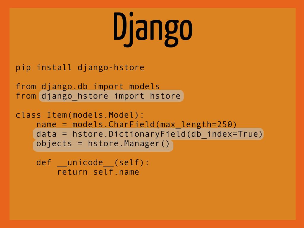 Django pip install django-hstore from django.db...