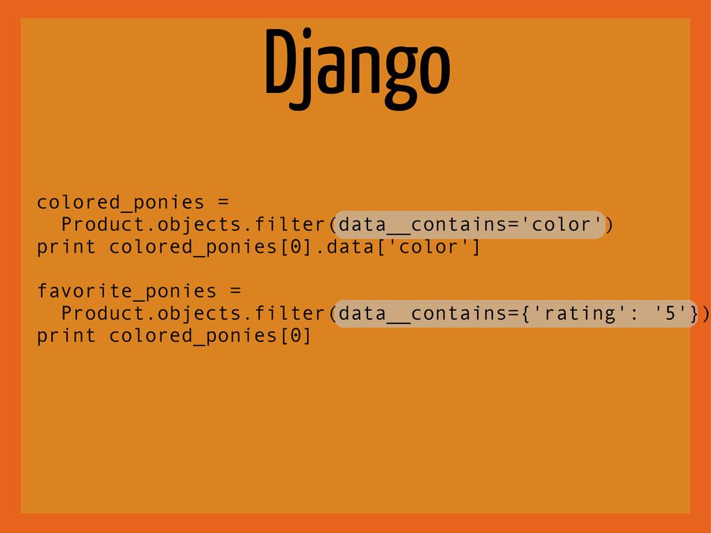 Django colored_ponies = Product.objects.filter(...