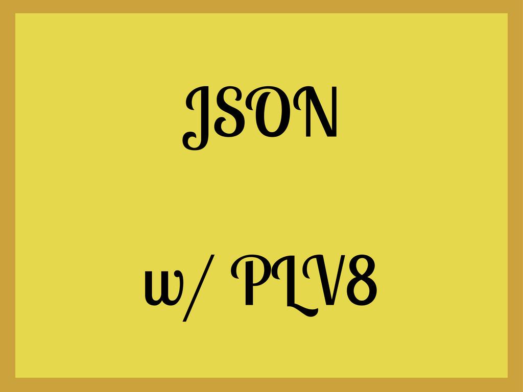 JSON w/ PLV8