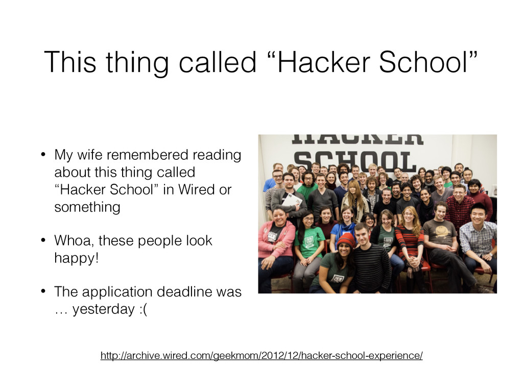 "This thing called ""Hacker School"" • My wife rem..."