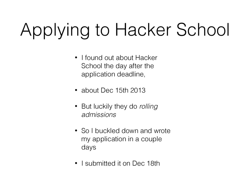 Applying to Hacker School • I found out about H...