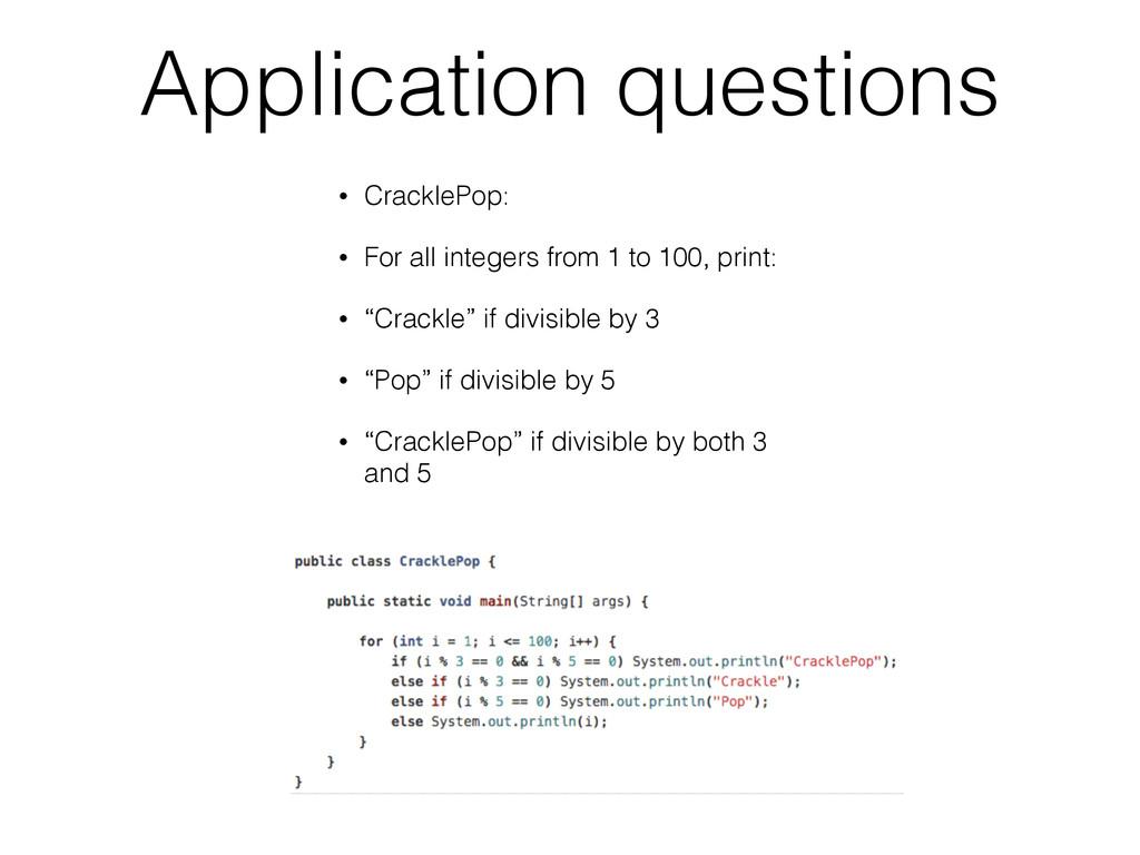 Application questions • CracklePop: • For all i...