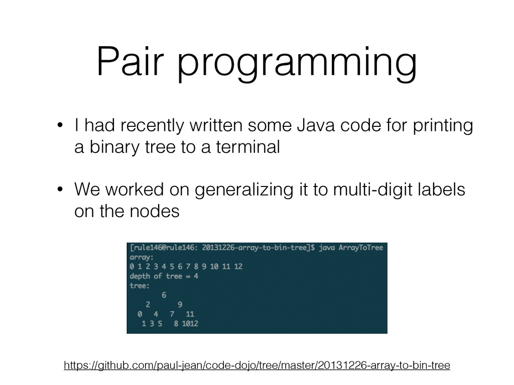 Pair programming • I had recently written some ...