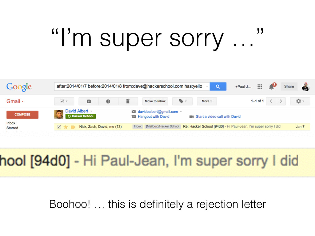 """I'm super sorry …"" Boohoo! … this is definitely..."