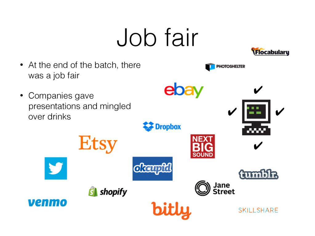 Job fair • At the end of the batch, there was a...