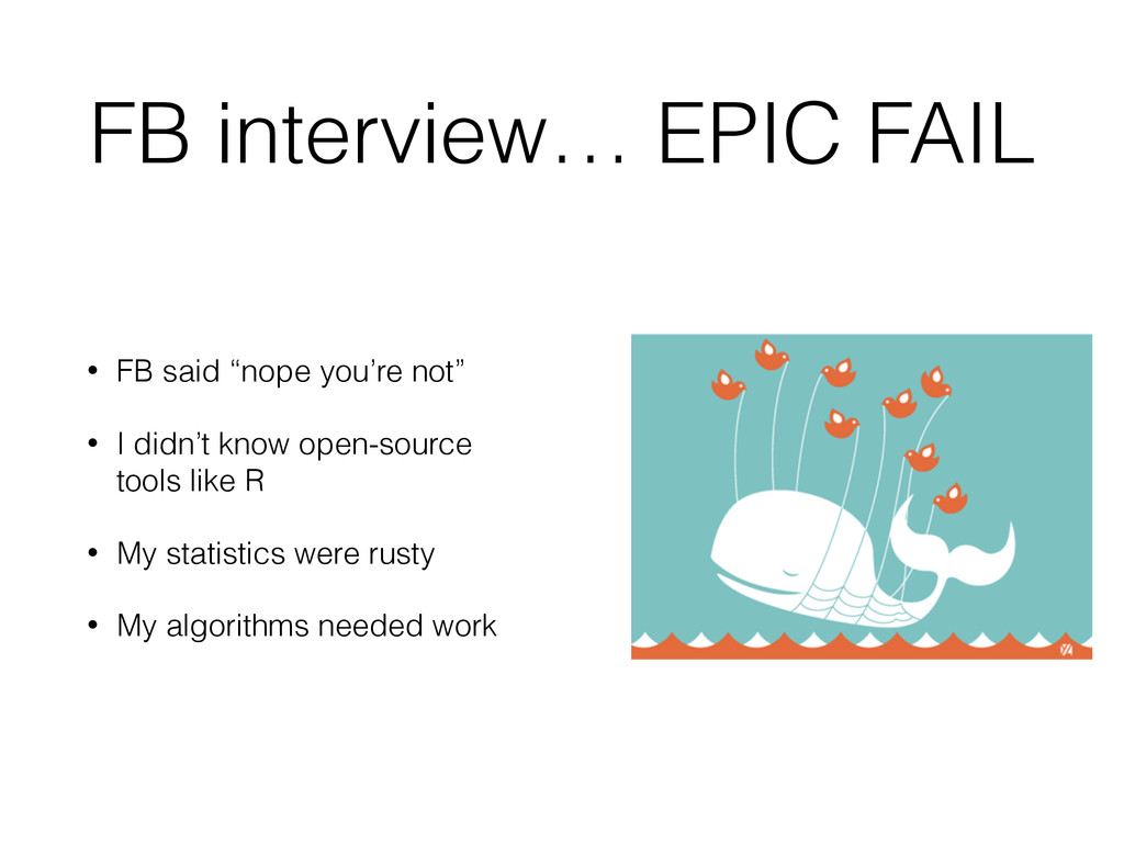 "FB interview… EPIC FAIL • FB said ""nope you're ..."