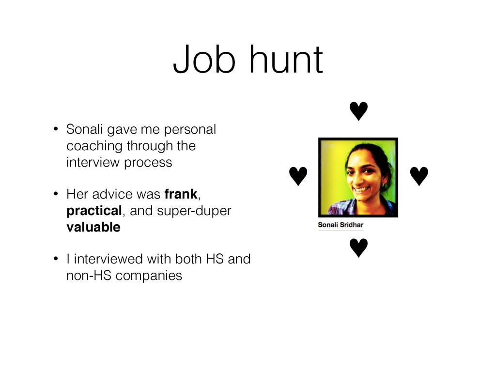 Job hunt • Sonali gave me personal coaching thr...