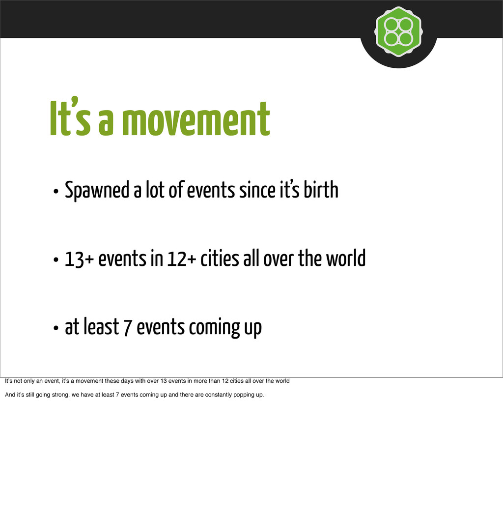 It's a movement • Spawned a lot of events since...