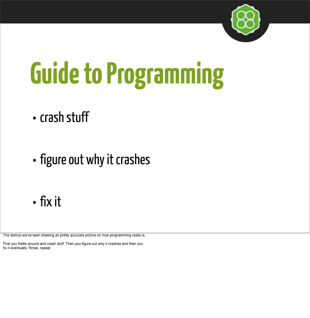 Guide to Programming • crash stuff • figure out...
