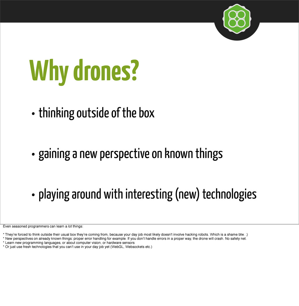 Why drones? • thinking outside of the box • gai...