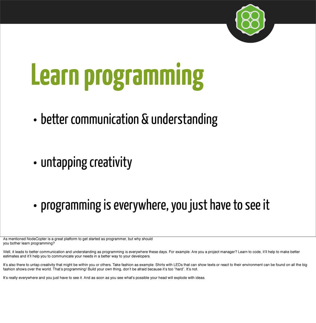 Learn programming • better communication & unde...