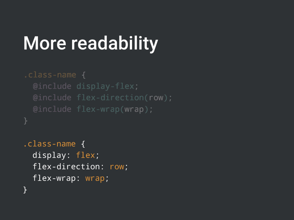 More readability .class-name { @include display...