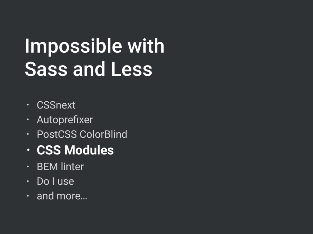 Impossible with Sass and Less • CSSnext • Autop...