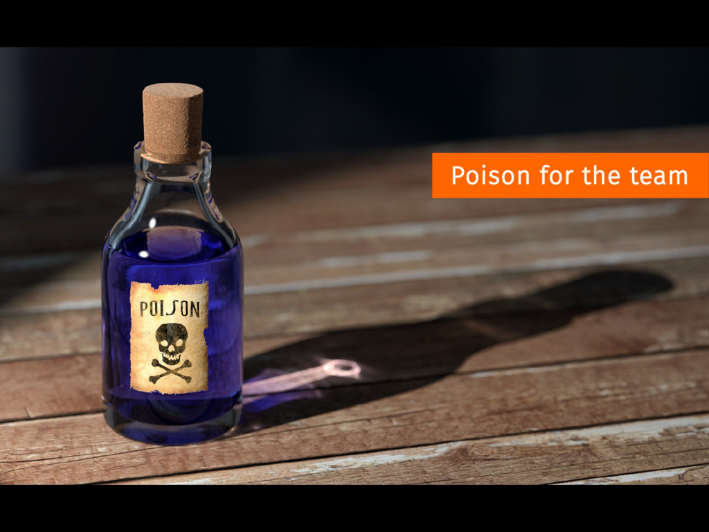 Poison for the team