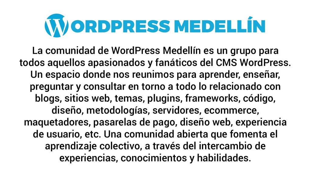 La comunidad de WordPress Medellín es un grupo ...