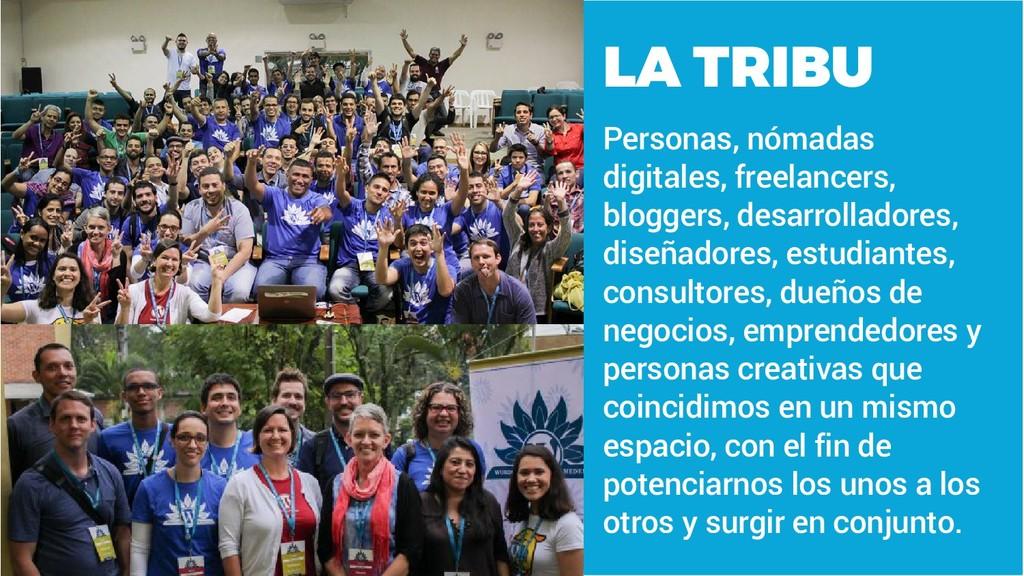 LA TRIBU Personas, nómadas digitales, freelance...