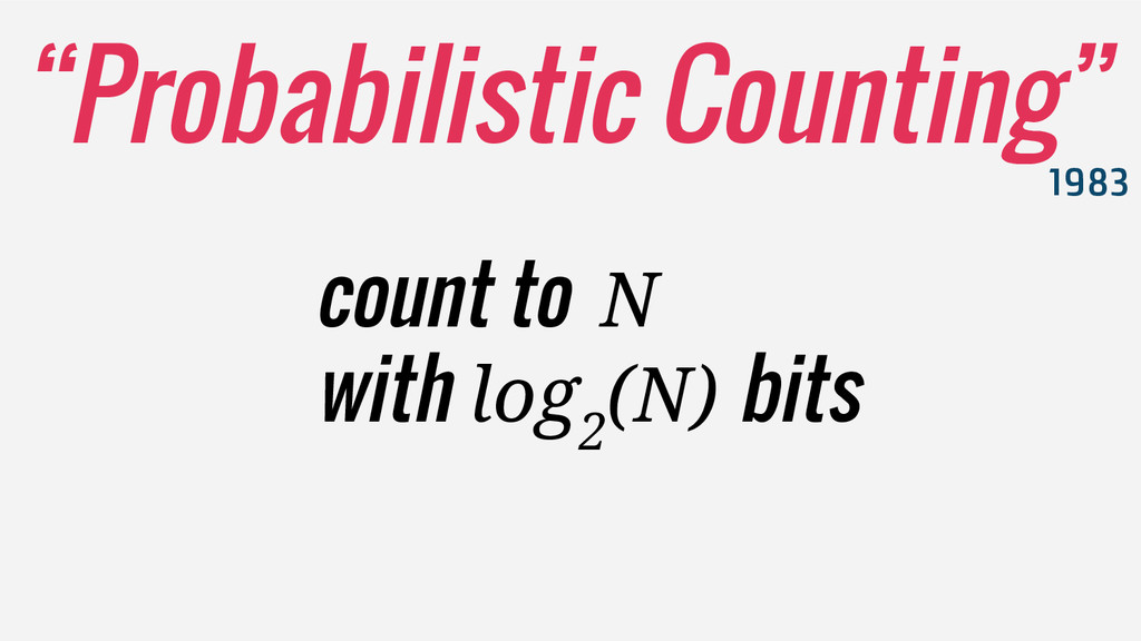 """""""Probabilistic Counting"""" 1983 count to N with l..."""