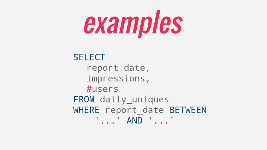 SELECT report_date, impressions, #users FROM da...