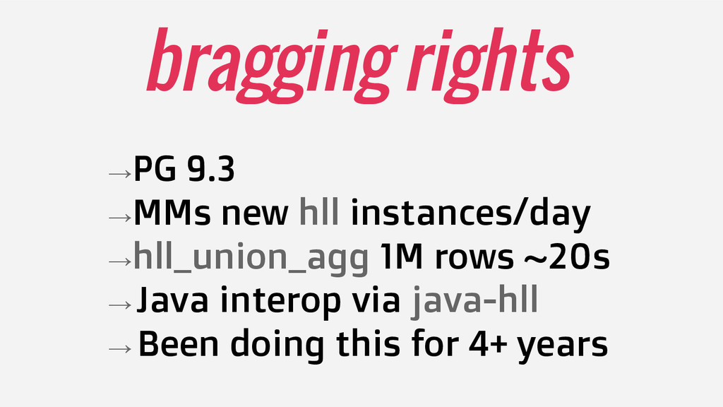 bragging rights →PG 9.3 →MMs new hll instances/...