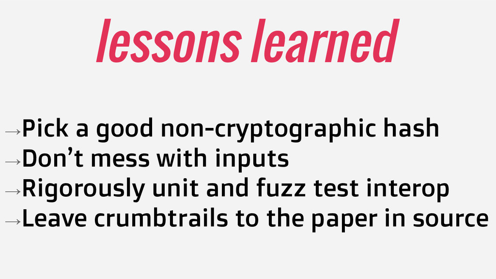 lessons learned →Pick a good non-cryptographic ...