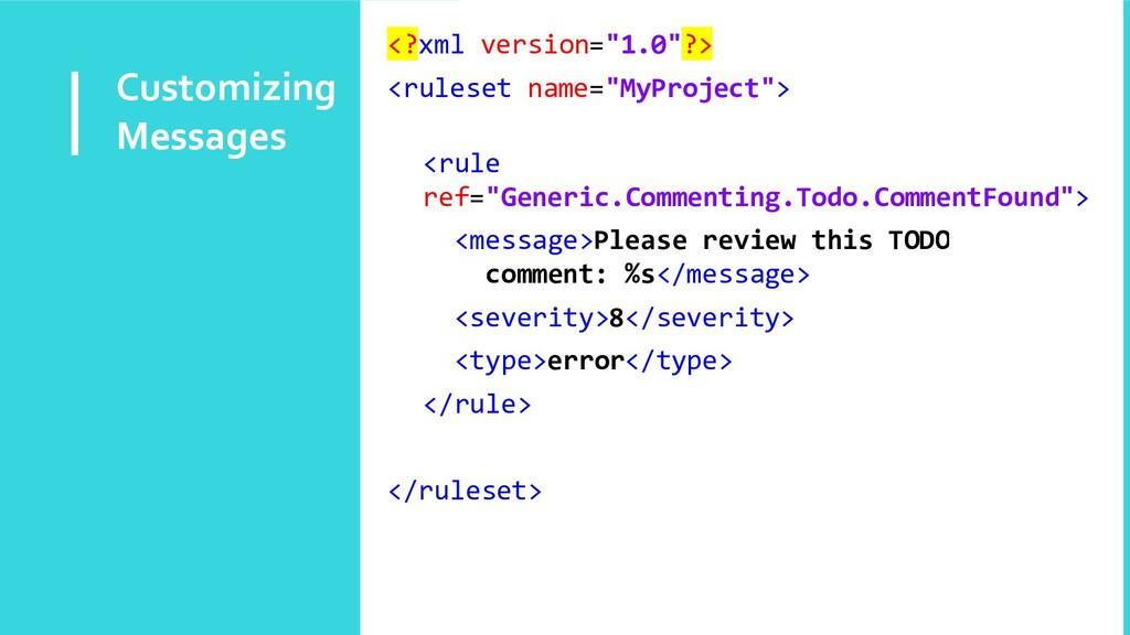 "Customizing Messages <?xml version=""1.0""?> <rul..."