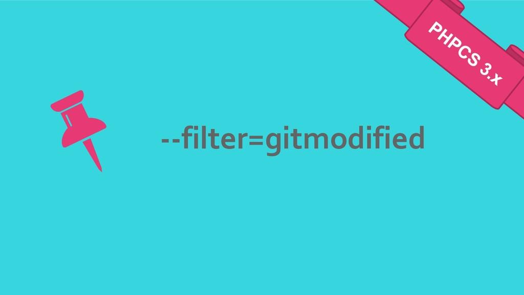 --filter=gitmodified