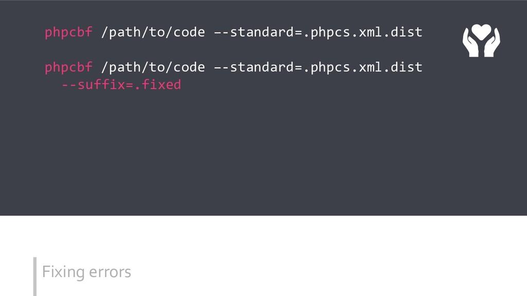 Fixing errors phpcbf /path/to/code –-standard=....