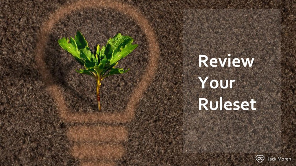 Review Your Ruleset Jack Moreh
