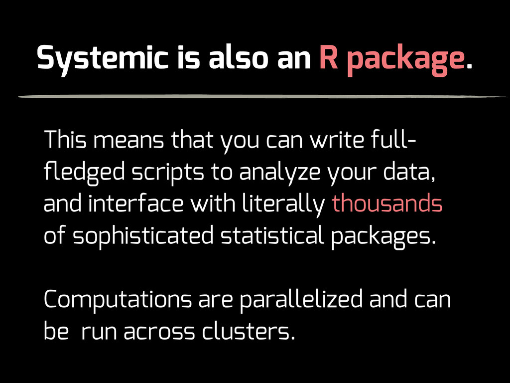 Systemic is also an R package. This means that ...