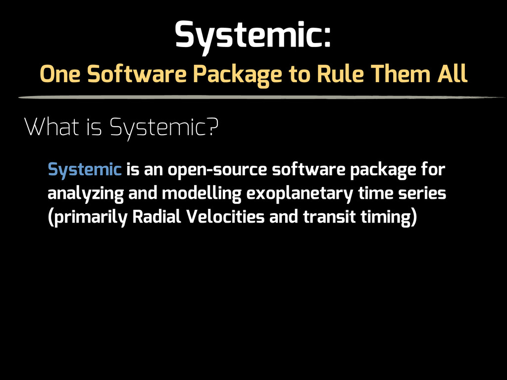 One Software Package to Rule Them All Systemic:...
