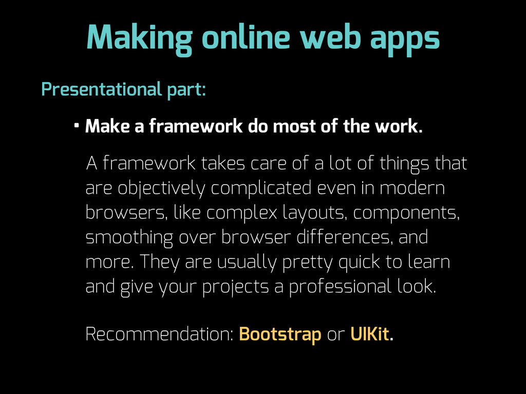 Making online web apps • Make a framework do mo...