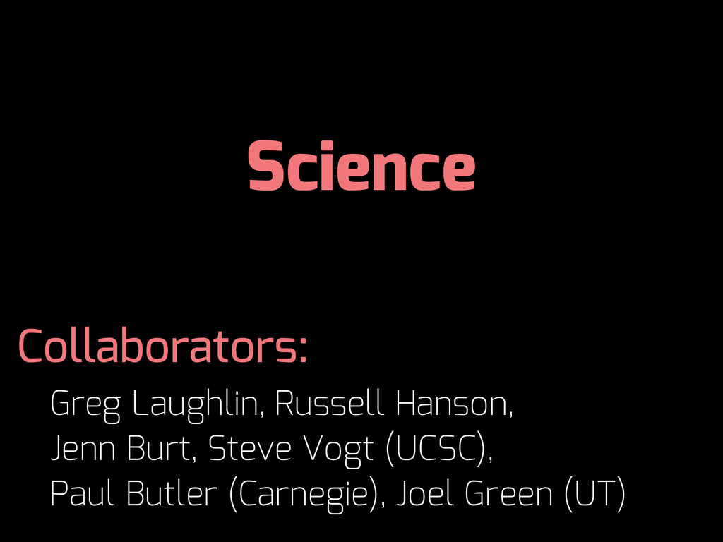 Science Greg Laughlin, Russell Hanson, Jenn Bur...