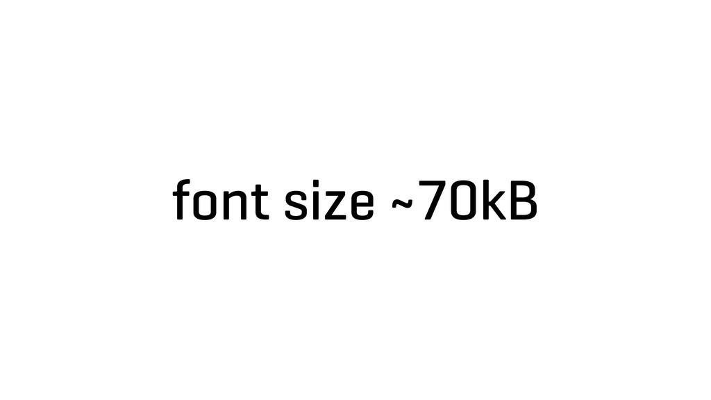 font size ~70kB