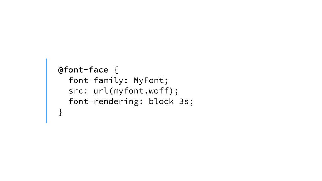 @font-face { font-family: MyFont; src: url(myfo...