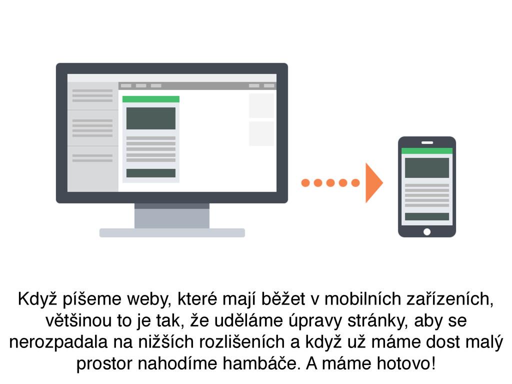 Když píšeme weby, které mají běžet v mobilních ...