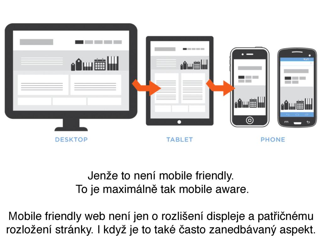 Jenže to není mobile friendly. To je maximálně ...