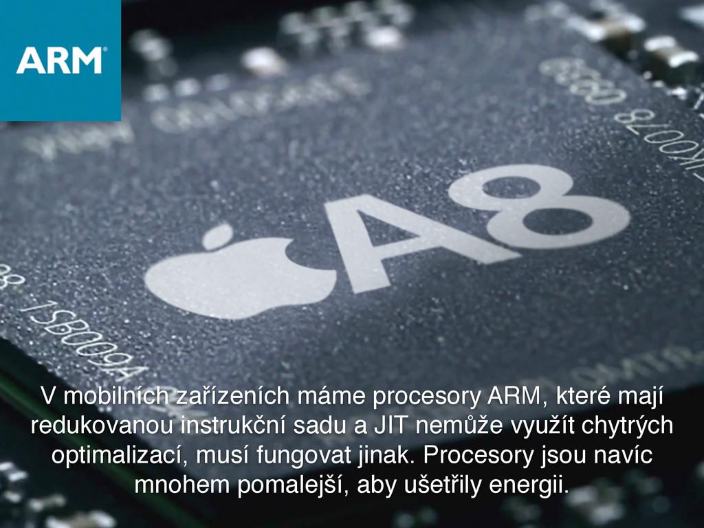 V mobilních zařízeních máme procesory ARM, kter...