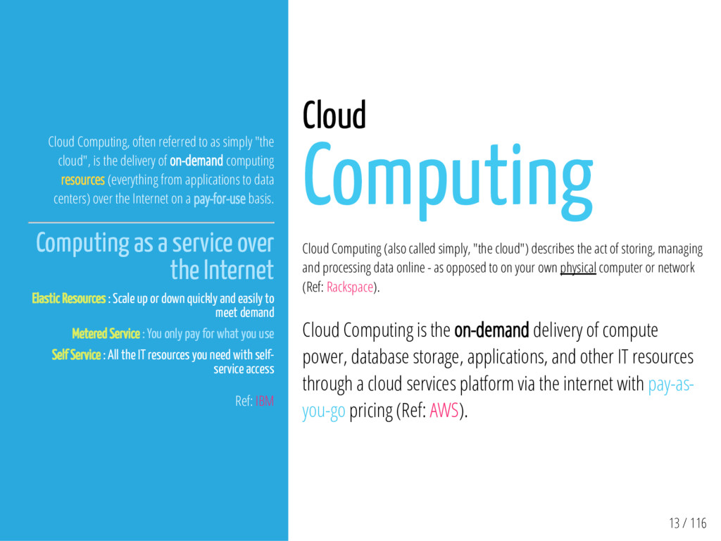13 / 116 Cloud Computing, often referred to as ...