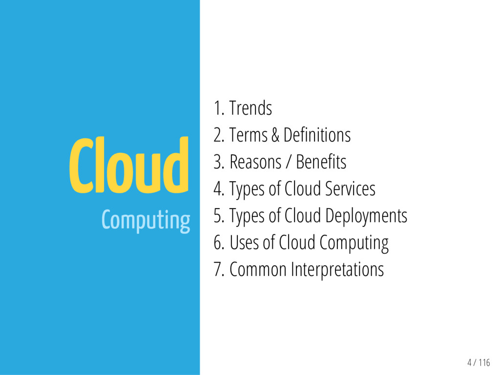 4 / 116 Cloud Computing 1. Trends 2. Terms & De...