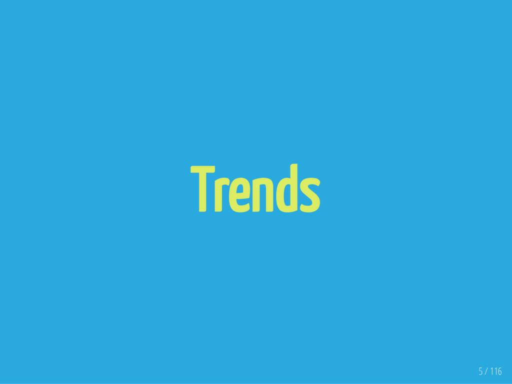 Trends 5 / 116